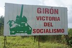 Socialism in alive and kicking - at least according to the signs... This sign refers to the Bay of Pigs episode at Playa Giron,